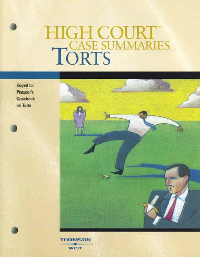 9780314163820: High Court Case Summaries on Torts (Keyed to Prosser, 11th Edition)