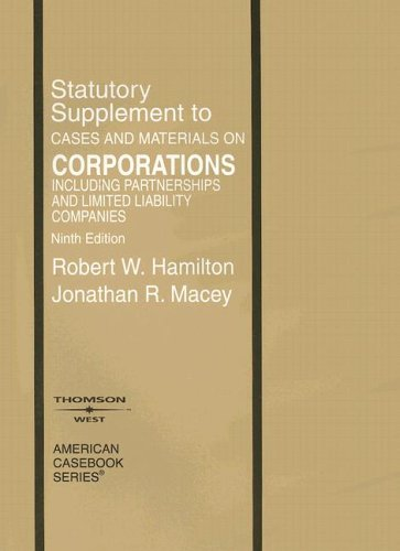 9780314163875: Statutory Supplement to Cases and Materials on Corporations Including Partnerships and Limited Liability Companies, Ninth Edition (American Casebooks)