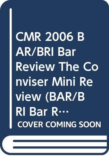 CMR 2006 BAR/BRI Bar Review The Conviser: BAR/BRI- a Thompson