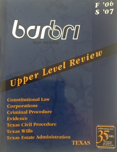 Barbri Bar Review/ Upper Level Review/ Texas Edition/ F'06-S'07