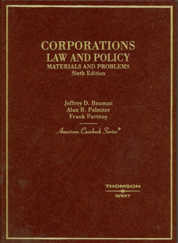 Corporations Law and Policy: Materials and Problems: Jeffrey D. Bauman,