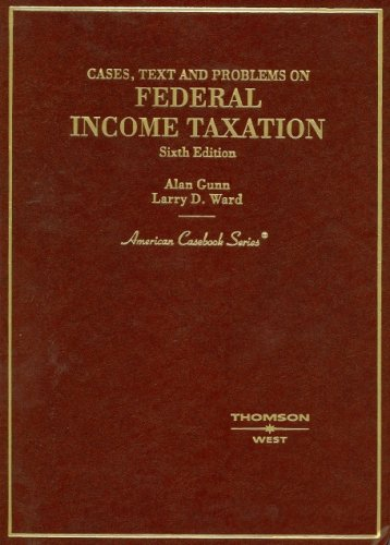 9780314166586: Cases, Text and Problems on Federal Income Taxation (American Casebook Series)
