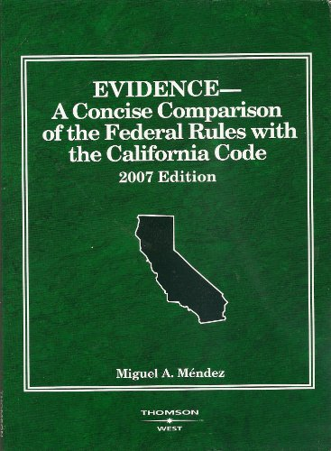 9780314166623: EVIDENCE-A Concise Comparison of the Federal Rules with the California Code-2007 edition
