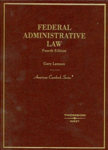 9780314167392: Federal Administrative Law, (American Casebook Series)