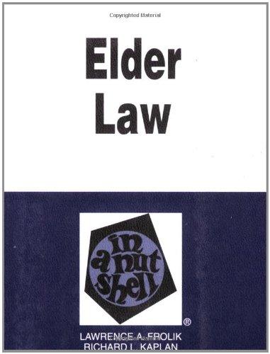 Frolik and Kaplan's Elder Law in a: Lawrence A. Frolik,