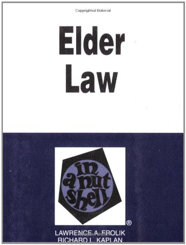 9780314167774: Frolik and Kaplan's Elder Law in a Nutshell, (Nutshell Series)