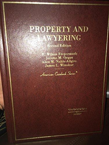 Property and Lawyering: Friyermuth,Organ,Noble-Allgire,Winokur