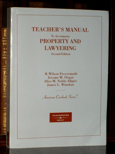 9780314167811: Teacher's Manual to Accompany PROPERTY AND LAWYERING Second Edition (American Casebook Series (American Casebook Series)