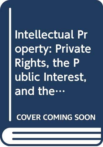 9780314168016: Intellectual Property: Private Rights, the Public Interest, and the Regulation of Creative Activity (American Casebook)