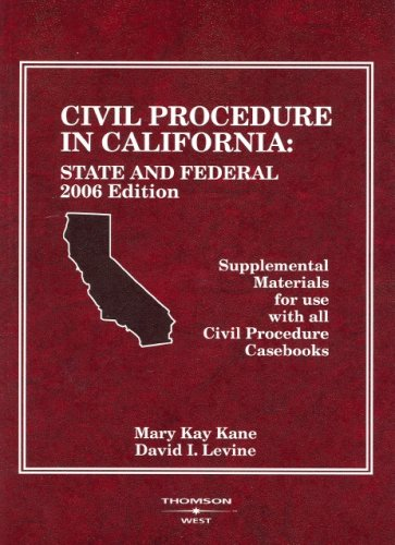 9780314168566: Kane and Levine's 2006 Civil Procedure in California State and Federal Supplement (American Casebook Series)