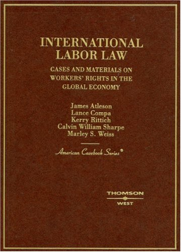 9780314169181: International Labor Law: Cases and Materials on Workers' Rights in the Global Economy