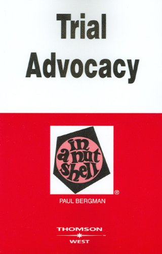 9780314169297: Bergman's Trial Advocacy in a Nutshell, 4th (Nutshell Series) (In a Nutshell (West Publishing))