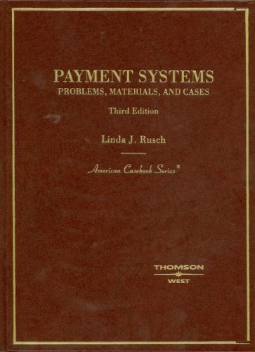 Payments Systems: Problems, Materials,and Cases (American Casebook): Linda Rusch