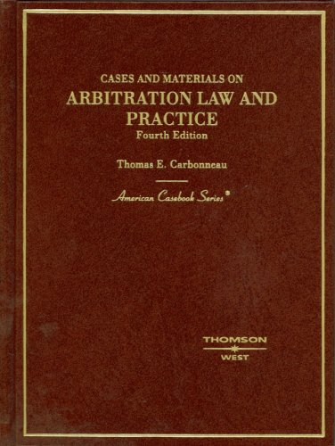9780314170729: Cases and Materials on Arbitration Law and Practice, 4th Edition (American Casebook)
