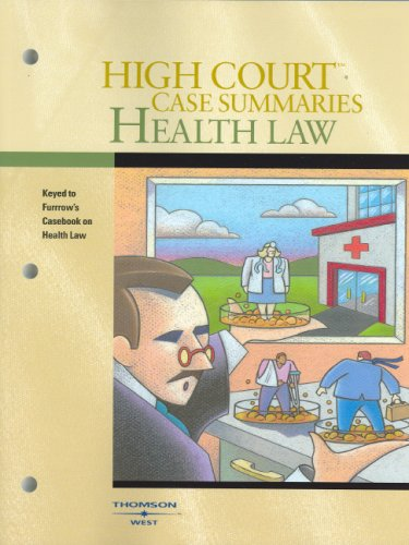 9780314171658: High Court Case Summaries on Health Law (Keyed to Furrow, Fifth Edition)