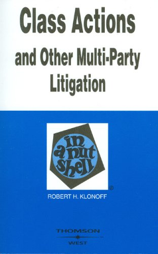 9780314172242: Class Actions and Other Multi-Party Litigation in a Nutshell (In a Nutshell (West Publishing))