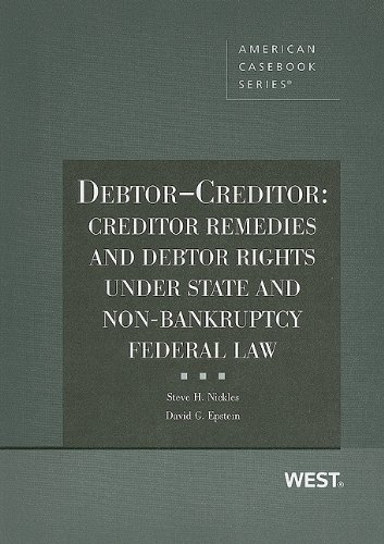 9780314172297: Debtor-Creditor: Creditor Remedies and Debtor Rights Under State and Non-Bankruptcy Federal Law (American Casebook Series)