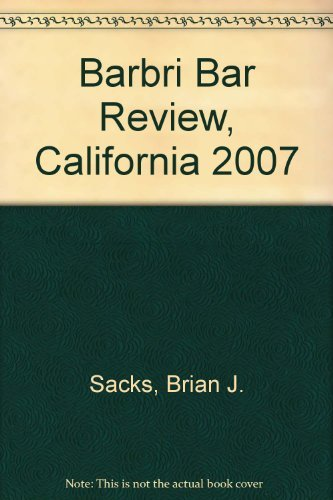 Barbri Bar Review, California 2007: Sacks, Brian J.