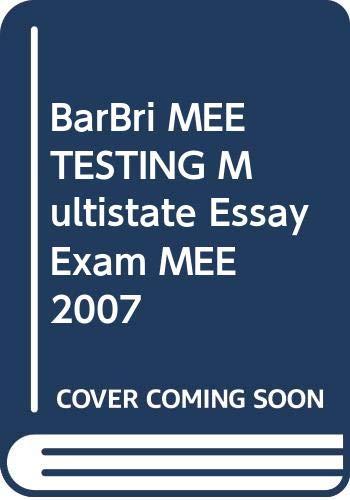 9780314173744: BarBri MEE TESTING Multistate Essay Exam MEE 2007