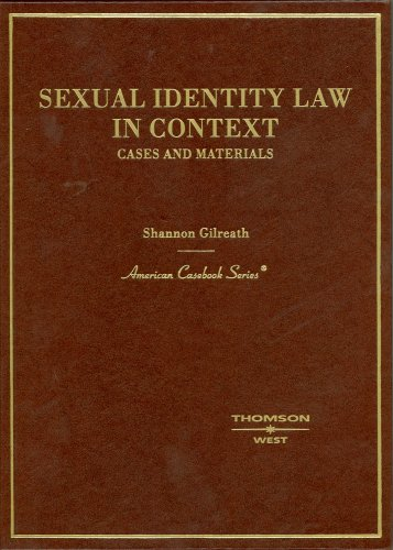 9780314176189: Sexual Identity Law in Context: Cases and Materials (American Casebook)