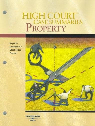 9780314176202: High Court Case Summaries on Property (Keyed to Dukeminier, 6th)
