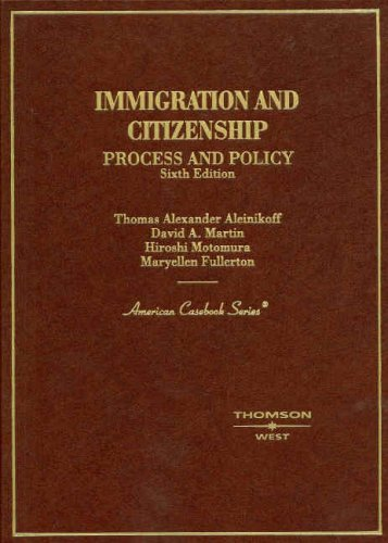 Immigration and Citizenship Process and Policy (American: Thomas Alexander Aleinikoff,