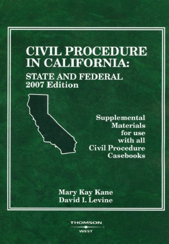 9780314177216: Civil Procedure In California: State and Federal Supplemental Materials for use with all Civil Procedure Casebooks, 2007 ed. (American Casebook Series)