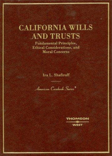 California Wills and Trusts, Fundamental Principles, Ethical: Ira Shafiroff