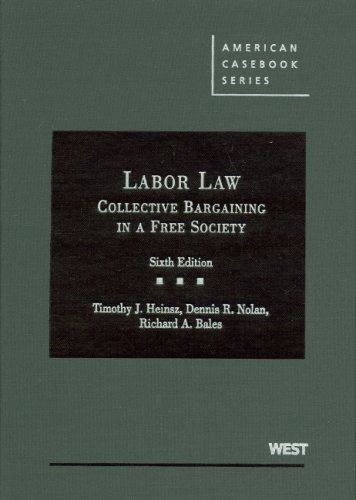 9780314177728: Cases and Materials on Labor Law: Collective Bargaining in a Free Society (American Casebook Series)