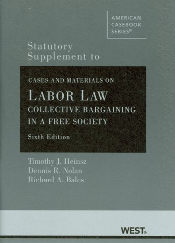 9780314178886: Statutory Supplement to Cases and Materials on Labor La: Collective Bargaining in a Free Society (American Casebook Series)