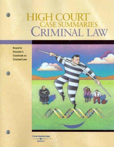 9780314181107: High Court Case Summaries on Criminal Law (Keyed to Dressler, 4th)