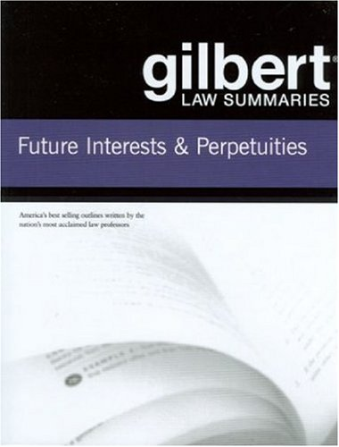 9780314181169: Gilbert Law Summaries on Future Interests and Perpetuities