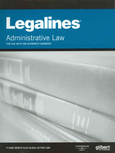 9780314181220: Legalines on Administrative Law, 6th, Keyed to Schwartz