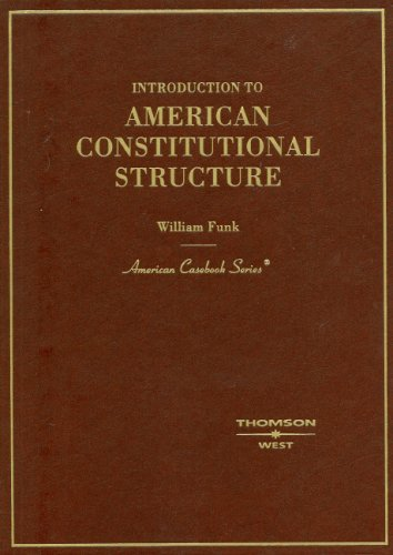 9780314183507: Funk's Introduction to American Constitutional Structure (American Casebooks)