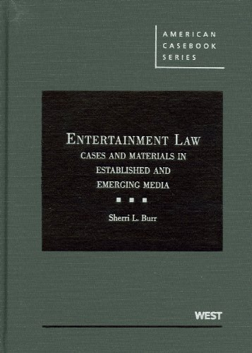 9780314184054: Entertainment Law: Cases and Materials in Established and Emerging Media (American Casebook Series)