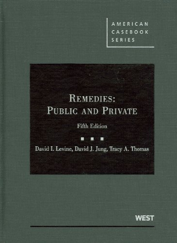 9780314184108: Remedies: Public and Private (American Casebooks) (American Casebook Series)