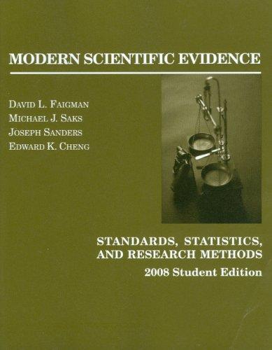 Modern Scientific Evidence: Standards, Statistics, and Research: Faigman, David; Saks,