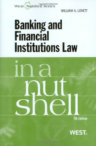 9780314184238: Banking and Financial Institutions Law in a Nutshell, 7th (West Nutshell)