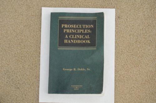 9780314184436: Prosecution Principles: A Clinical Handbook (American Casebooks)
