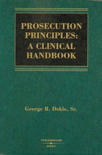 9780314184443: Prosecution Principles: A Clinical Handbook (Coursebook)