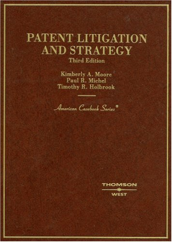 9780314184474: Patent Litigation and Strategy (American Casebooks) (American Casebook Series)