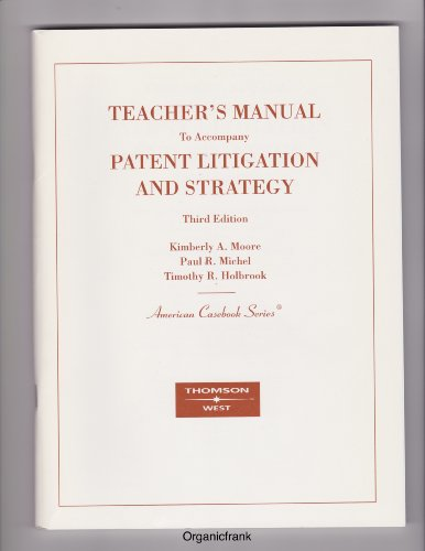 9780314184481: Teacher's Manual to Patent Litigation and Strategy, 3rd Edition (American Casebook Series)