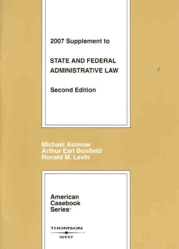 9780314184689: State and Federal Administrative Law, 2d, 2007 Supplement (American Casebook Series)