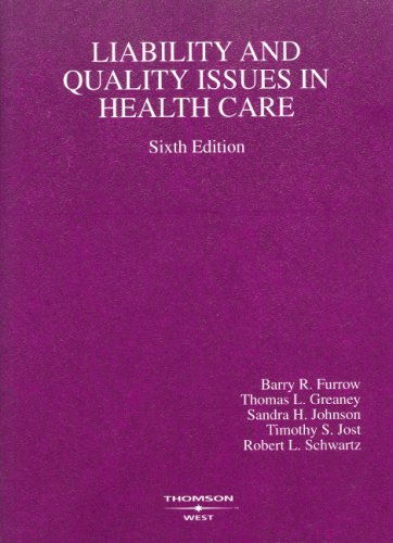 Liability and Quality Issu in Health Care: Barry R. Furrow,