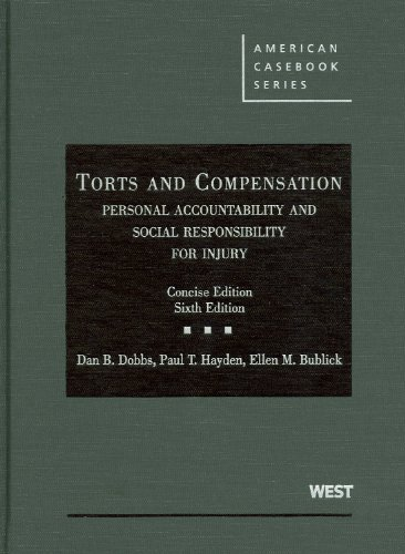 9780314184917: Torts and Compensation, Personal Accountability and Social Responsibility for Injury, The Concise Edition (American Casebooks) (American Casebook Series)