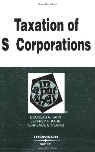9780314184924: Taxation of S Corporations in a Nutshell (In a Nutshell (West Publishing)) (Nutshells)