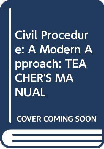 9780314184948: Civil Procedure: A Modern Approach: TEACHER'S MANUAL