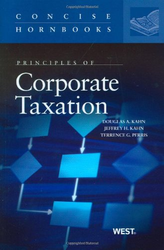 9780314184962: Principles of Corporate Taxation (Concise Hornbook Series)
