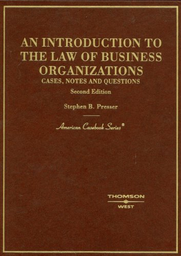 An Introduction to the Law of Business: Stephen B. Presser