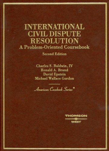 9780314187925: International Civil Dispute Resolution (American Casebook Series)